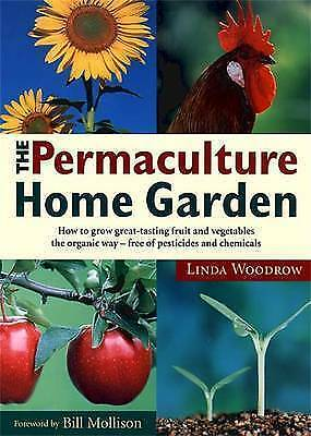 1 of 1 - The Permaculture Home Garden by Linda Woodrow Bill Mollison fwd