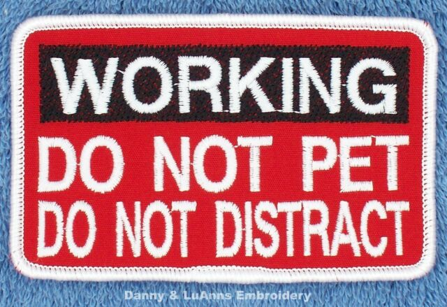 """Working Do Not Pet Distract Service Dog Patch 2.5X4""""  Assistance Support Medical"""