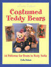 Costumed Teddy Bears: 14 Patterns for Bears in Body Suits by Celia Baham (Paperback, 2002)