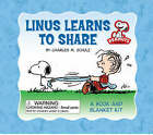 Peanuts: Linus Learns to Share: A Book and Blanket Kit by Charles M. Schulz (Mixed media product, 2008)