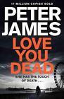 Love You Dead von Peter James (2016, Gebundene Ausgabe)