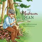 The Mushroom Man by Claudia Yankovich Zielinski (Paperback / softback, 2014)
