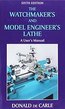 The Watchmaker's and Model Engineer's Lathe: A User's Manual NEU Gebunden Buch