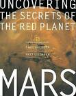 Mars: Uncovering the Secrets of the Red Planet by Paul Raeburn (Hardback, 1998)