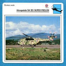 SCHEDA TECNICA ELICOTTERI - AEROSPATIALE SA 321 SUPER FRELON - (FRANCIA)