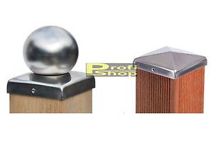 pfostenkappen edelstahl 7 x7 9x9 10 x10 12 x12 14x14 cm pyramide o kugel ebay. Black Bedroom Furniture Sets. Home Design Ideas