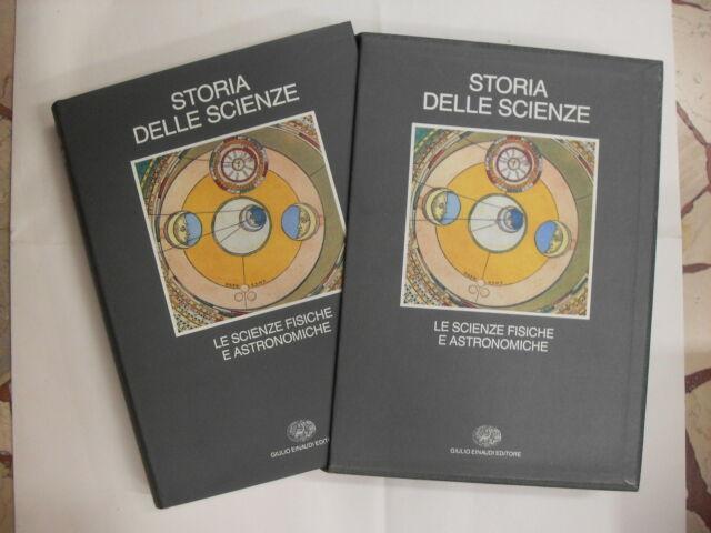 AAVV - STORIA DELLE SCIENZE : SCIENZE FISICHE E ASTRONOMICHE - ED EINAUDI