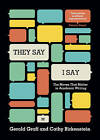 They say/I Say : The Moves That Matter in Academic Writing by Gerald Graff, Cathy Birkenstein (Paperback, 2014)