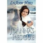 Joanna's Rescue by LuAnn Nies (Paperback, 2013)