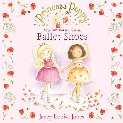 1 of 1 - Princess Poppy: Ballet Shoes Janey Louise Jones (Paperback) NEW Book