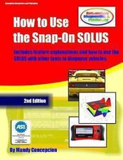 How to Use the Snap-On SOLUS : (Including Preparation for the ASE Exam) by...