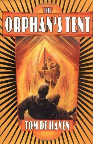The Orphan's Tent by Tom De Haven