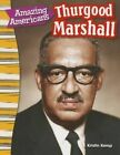 Amazing Americans: Thurgood Marshall (Content and Literacy in Social Studies Grade 3) by Kristin Kemp (Paperback / softback, 2014)