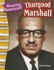 Amazing Americans: Thurgood Marshall (Grade 3) by Kristin Kemp (Paperback / softback, 2014)