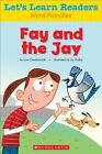 Let's Learn Readers: Fay and the Jay by Scholastic Teaching Resources (Paperback / softback, 2014)