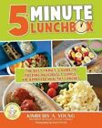 5-Minute Lunchbox: The Busy Family's Guide to Packing Deliciously Simple, Kid-Approved Healthy Lunches. by Kimberly A Young (Paperback / softback, 2014)