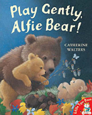 Very Good Walters, Catherine, Play Gently, Alfie Bear! (Alfie Bear), Paperback,