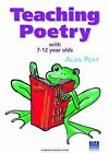 Teaching Poetry with 7-12 Year Olds by Alan Peat (Paperback, 2009)