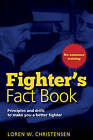 Fighter's Fact Book: Principles and Drills to Make You a Better Fighter by Loren W. Christensen (Paperback, 2016)