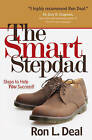 The Smart Stepdad: Steps to Help You Succeed by Ron L. Deal (Paperback, 2011)