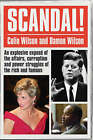 Scandal!: An Explosive Expose of the Affairs, Corruption and Power Struggles of the Rich and Famous by Damon Wilson, Colin Wilson (Paperback, 2007)