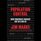 Population Control: How Corporate Owners Are Killing Us by Jim Marrs (CD-Audio, 2015)