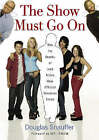 The Show Must Go on: How the Deaths of Lead Actors Have Affected Television Series by Douglas M. Snauffer (Paperback, 2008)