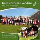 Traditionelle Musik aus Land und Ländle von Trachtengruppe Vandans (2015)