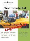 Elektromobilität ist die Gegenwart von Stefan Bretscher (2012, Taschenbuch)