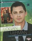 Logan Lerman: The Perks of Being of an Action Star by Nadia Higgins (Hardback, 2014)