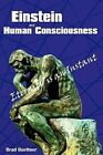 Einstein and Human Consciousness Eternity Is an Instant 9780595521913