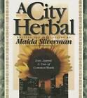 A City Herbal by Maida Silverman (Paperback, 2001)