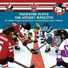 Puckster Plays The Hockey Mascots by Kelly Findley 9781770497603