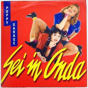 DISCO-VINILE-45-GIRI-SEI-IN-ONDA-034-POPPY-GARAGE-034-FIVE-RECORD-1989