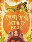 Thanksgiving Activity Book by Karl Jones (Paperback / softback, 2017)
