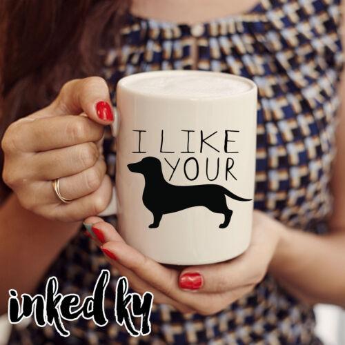 weiner dog i like your weiner 11 oz double sided coffee mug funny mug