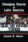 Changing Course in Latin America: Party Systems in the Neoliberal Era by Kenneth M. Roberts (Paperback, 2015)