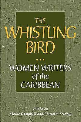 The Whistling Bird-Women Writers From The Caribbean (Three Continents Press) by