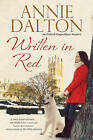 Written in Red: A Spy Thriller Set in Oxford with Echoes of the Cold War by Annie Dalton (Hardback, 2016)