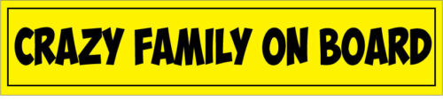 Car Bumper Novelty Theme 29cm x 6cm CRAZY FAMILY ON BOARD VINYL STICKER