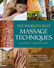 The World's Best Massage Techniques: Innovative Bodywork Practices From Around the Globe for Pleasure, Relaxation, and Pain Relief by Victoria Stone (Paperback, 2010)