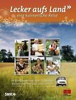 Lecker aufs Land - eine kulinarische Reise von Lecker aufs Land (2013, Gebundene Ausgabe)