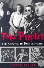False Prophet: Field Notes from the Punk Underground (Music/Culture) Taylor, St