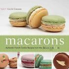 Macarons: Authentic French Cookie Recipes from the Macaron Cafe von Cecile Cannone (2010, Taschenbuch)
