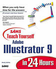 Sams Teach Yourself Adobe Illustrator 9 in 24 Hours by Marty Golding (Paperback, 2000)
