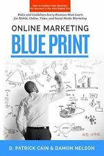 Online Marketing Blueprint : How to Position Your Business for Success in the...