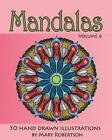 Mandalas: 50 Hand Drawn Illustrations by Mary Robertson (Paperback / softback, 2013)