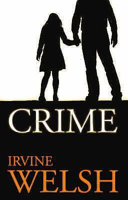 (Good)-Crime (Hardcover)-Irvine Welsh-0224080520