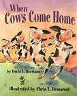 When Cows Come Home by David L. Harrison (1994, Hardcover)