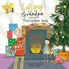 Lollipop and Grandpa and the Christmas Baby by Penelope Harper (Paperback, 2013)